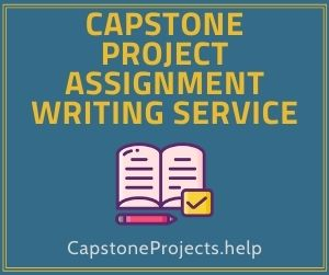 Capstone Project Assignment Writing Service