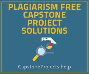 Plagiarism Free Capstone Project Solutions